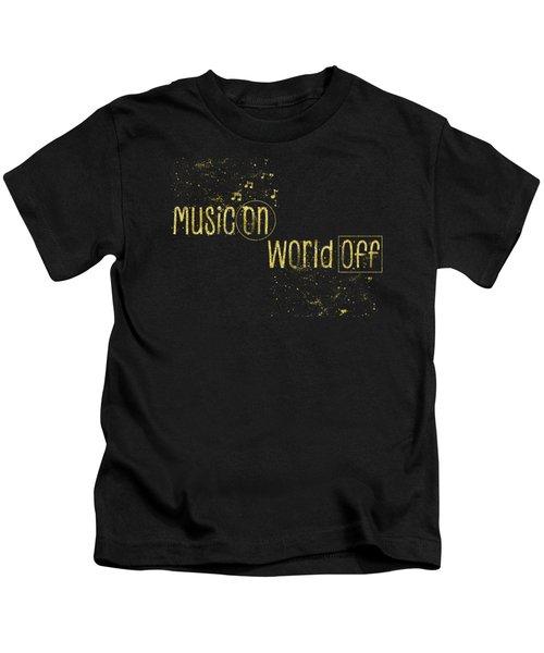 Text Art Gold Music On - World Off Kids T-Shirt