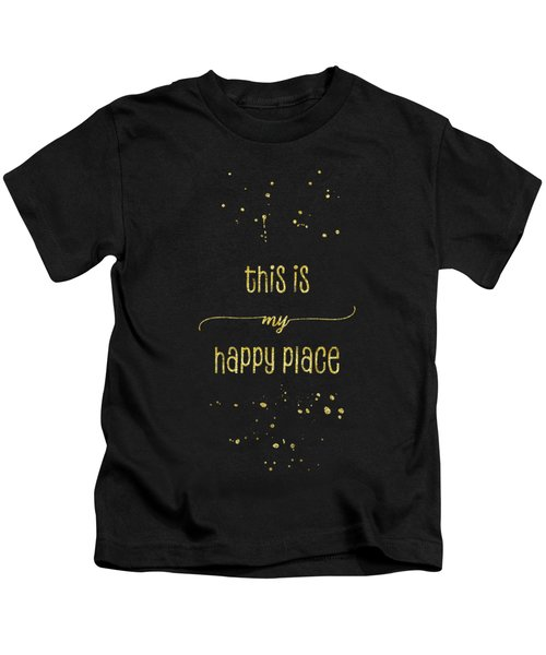 Text Art Gold This Is My Happy Place Kids T-Shirt