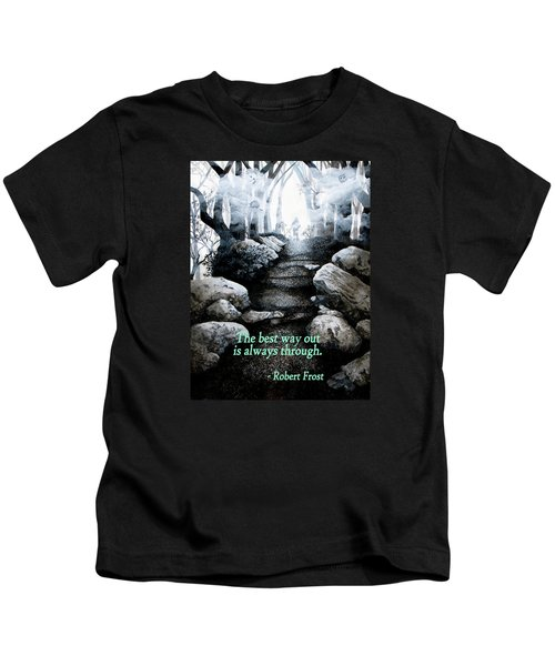 The Best Way Out Kids T-Shirt