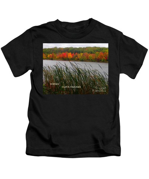 Today I Give Thanks Kids T-Shirt