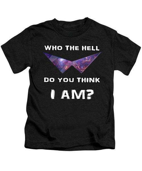 Who The Hell Do You Think I Am? Kids T-Shirt
