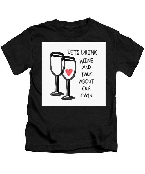 Wine And Cats- Art By Linda Woods Kids T-Shirt