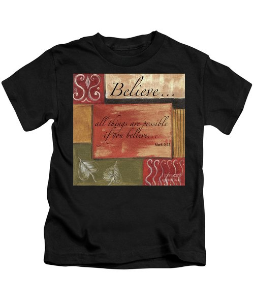 Words To Live By Believe Kids T-Shirt