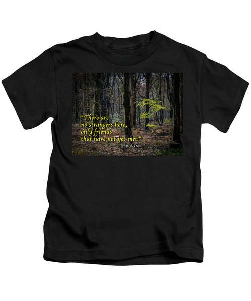 Kids T-Shirt featuring the photograph Yeats Quote-there Are No Strangers... by James Truett