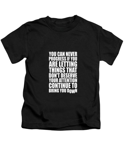 You Can Never Progress If You Are Letting Gym Inspirational Quotes Poster Kids T-Shirt