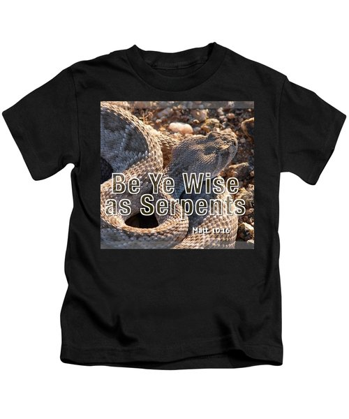 Be Ye Wise As Serpents Kids T-Shirt