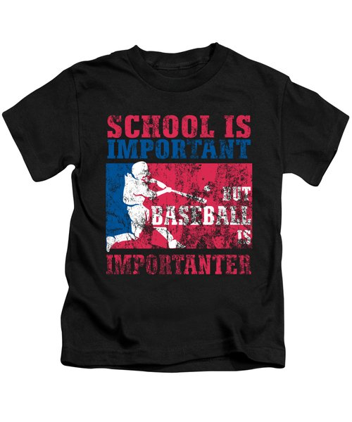 School Is Important But Baseball Is Importanter Distressed Kids T-Shirt