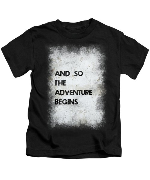 And So The Adventure Begins Kids T-Shirt