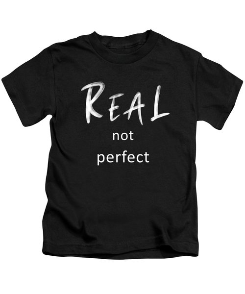 Real Not Perfect Kids T-Shirt