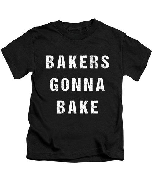 Bakers Gonna Bake Kids T-Shirt