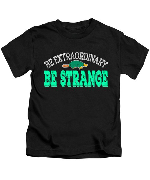 Be Extra Ordinary Be Strange Tee Design For Unique And Awesome People Like You Makes A Cool Gift Kids T-Shirt