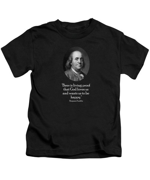 Ben Franklin And Quote About Beer Kids T-Shirt
