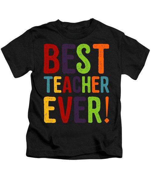 Best Teacher Ever Teacher Appreciation Kids T-Shirt