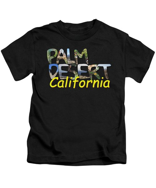 Big Letter Palm Desert California Kids T-Shirt