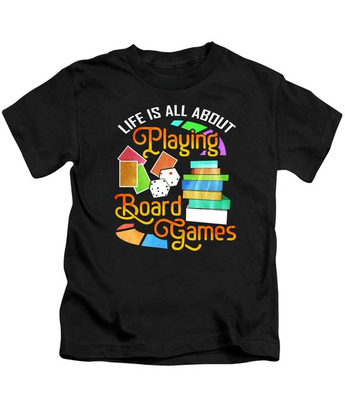 Board Gamer Life About Playing Board Games Kids T-Shirt