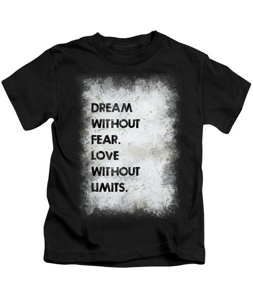 Dream Without Fear Kids T-Shirt