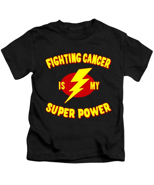 Fighting Cancer Is My Super Power Kids T-Shirt