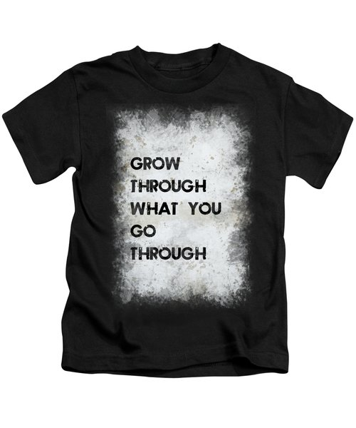 Grow Through Kids T-Shirt