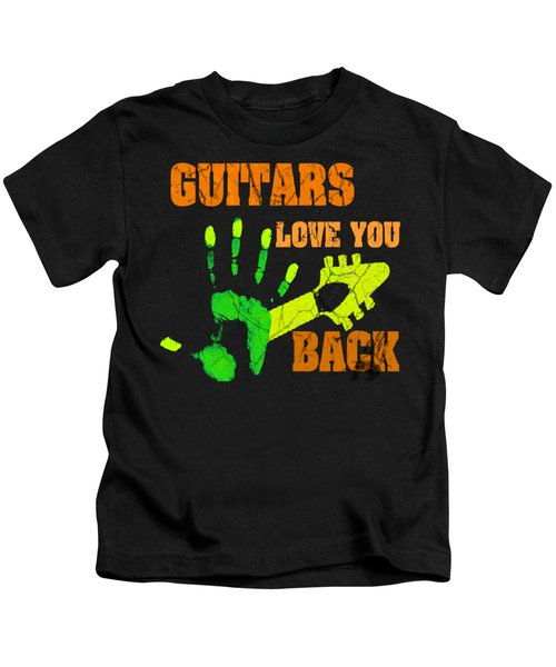 Guitars Love You Back Kids T-Shirt