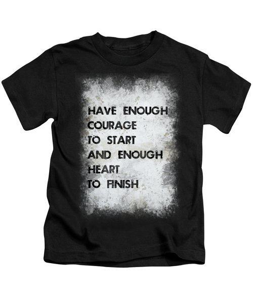 Have Enough Courage Kids T-Shirt