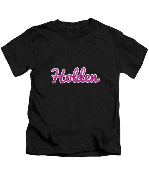 Holden #holden Kids T-Shirt