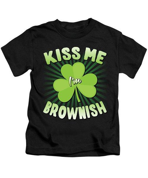 Kiss Me Im Brownish Kids T-Shirt