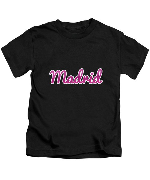 Madrid #madrid Kids T-Shirt