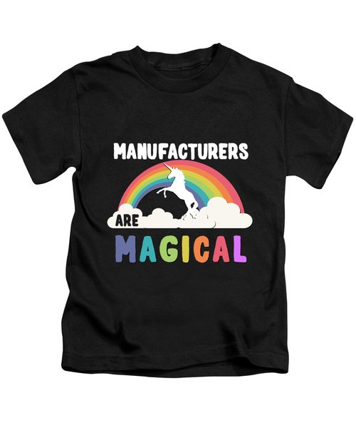Manufacturers Are Magical Kids T-Shirt