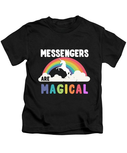 Messengers Are Magical Kids T-Shirt