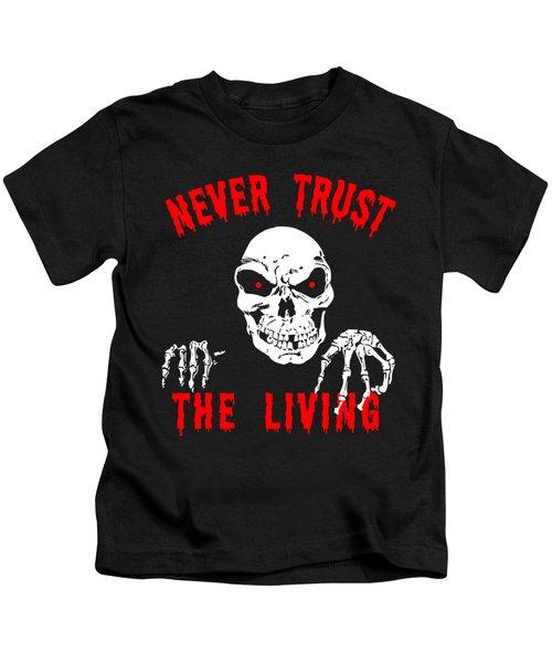 Never Trust The Living Halloween Kids T-Shirt