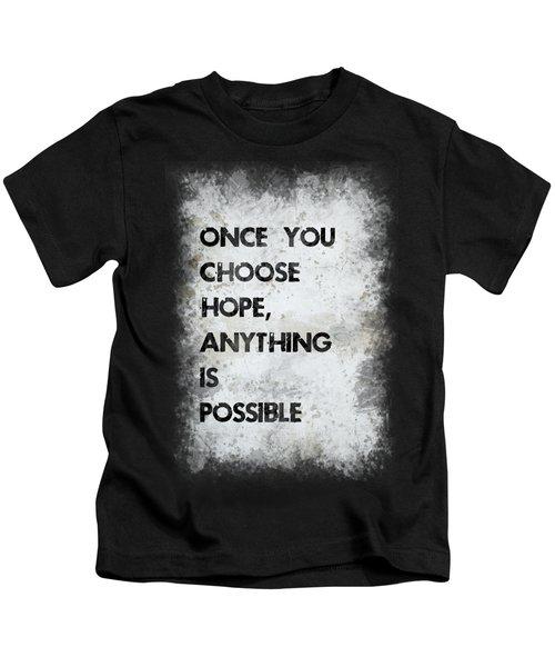 Once You Choose Hope Kids T-Shirt