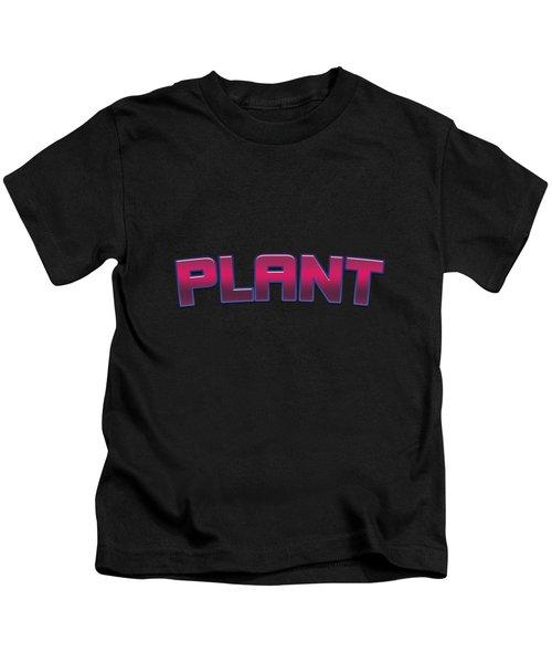 Plant #plant Kids T-Shirt