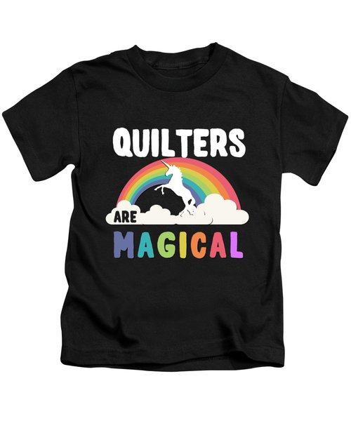 Quilters Are Magical Kids T-Shirt