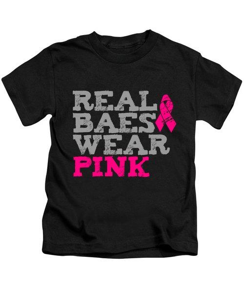 Real Baes Wear Pink Kids T-Shirt