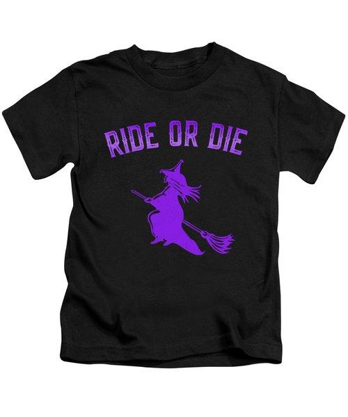 Ride Or Die Witch Kids T-Shirt