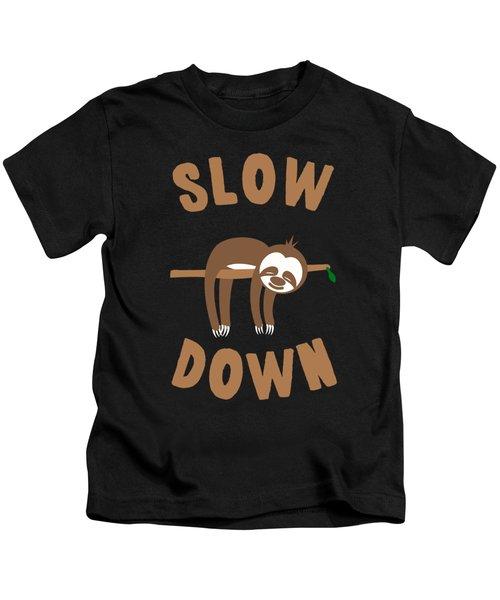 Slow Down Sloth Kids T-Shirt