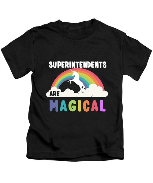 Superintendents Are Magical Kids T-Shirt