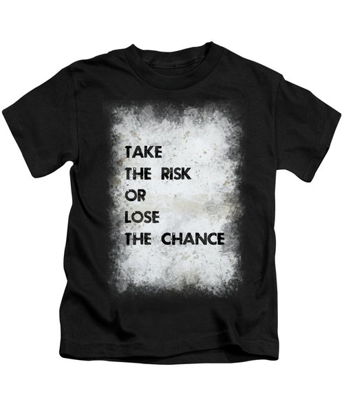 Take The Risk Kids T-Shirt