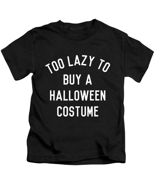 Too Lazy To Buy A Halloween Costume Kids T-Shirt