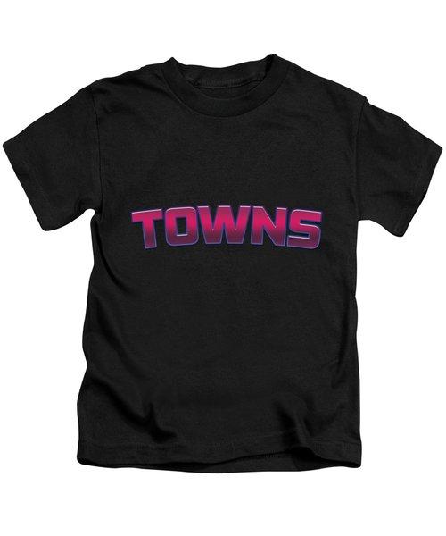 Towns #towns Kids T-Shirt