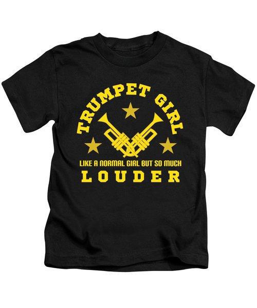 Trumpet Girl Like Normal Girl But Louder Louder Tee Design For Both Trumpets And Girl Lovers  Kids T-Shirt