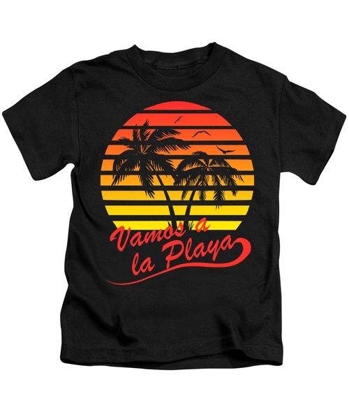 Vamos A La Playa Kids T-Shirt