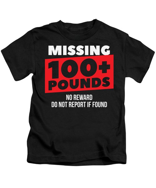 Weight Loss Shirt Missing 100 Plus Pounds Gift Tee Kids T-Shirt