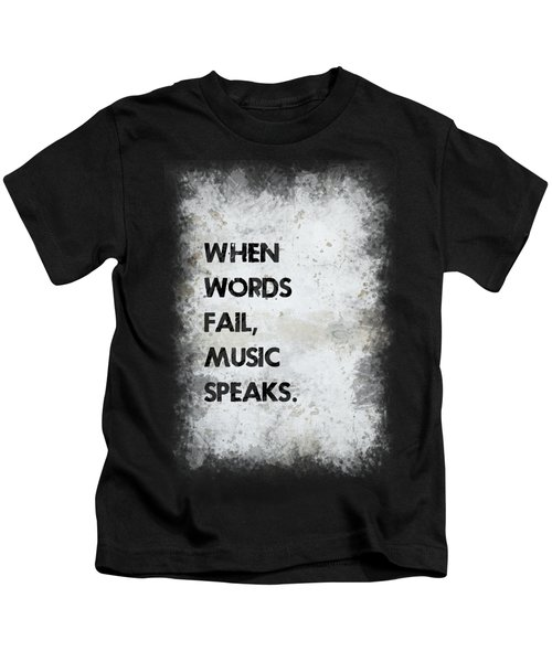 When Words Fail Kids T-Shirt