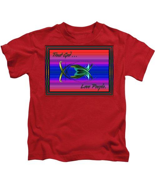 Trust God - Love People Kids T-Shirt