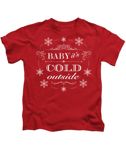 Baby It's Cold Outside Kids T-Shirt