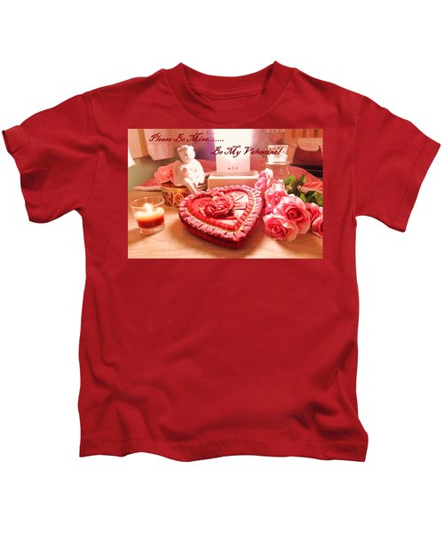 Be My Valentine Kids T-Shirt