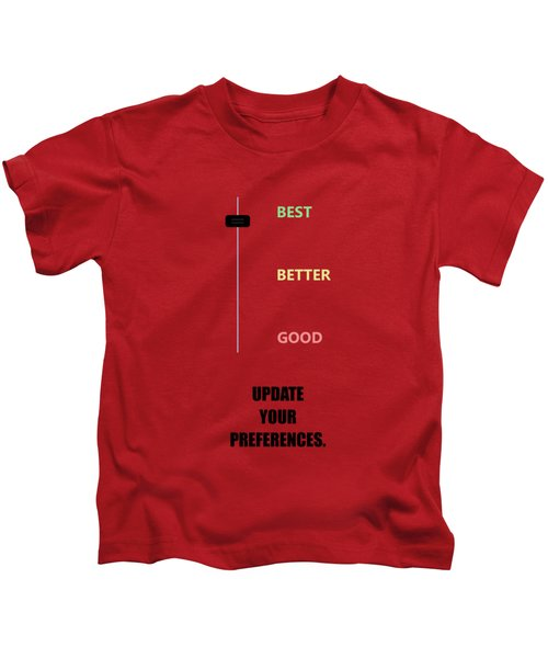 Best,better,good Update Your Preferences Corporate Start-up Quotes Poster Kids T-Shirt