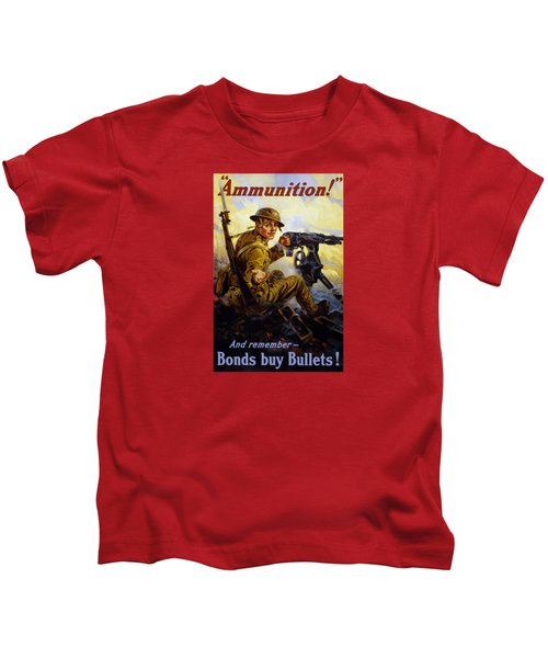 Ammunition  - Bonds Buy Bullets Kids T-Shirt