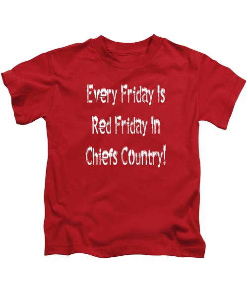 Every Friday Is Red Friday In Chiefs Country 2 Kids T-Shirt